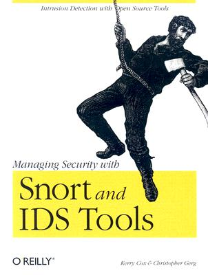 Managing Security With Snort and IDS Tools By Cox, Kerry/ Gerg, Christopher